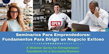 Seminarios Para Emprendedores: Fundamentos Para Dirigir un Negocio Exitoso tickets
