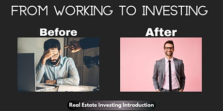 From Working to REAL ESTATE INVESTING -Introduction tickets