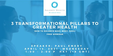 3 Transformational Pillars To Greater Health - Balance Mind, Body, Soul tickets