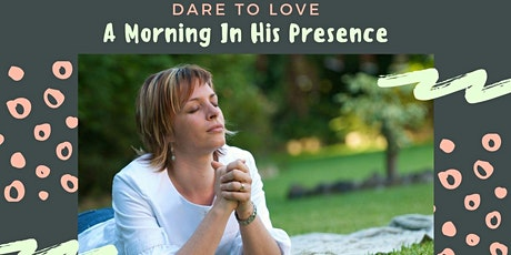 A Morning in His Presence tickets