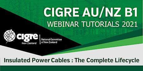 2021 CIGRE AU/NZ B1 WebTute 4 - Cable Circuit Design in Practice tickets