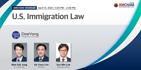 AMCHAM U.S. Immigration Law Webinar with Daeyang Immigration Law Group tickets