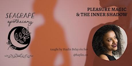 Pleasure Magic & The Inner Shadow Tickets