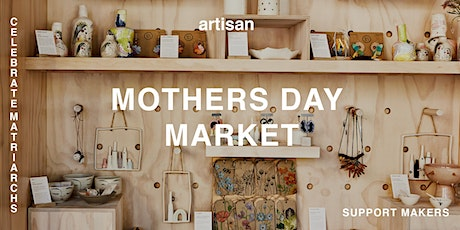 EVENT  | artisan Mother's Day Market tickets