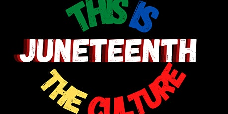 Juneteenth This is the Culture tickets
