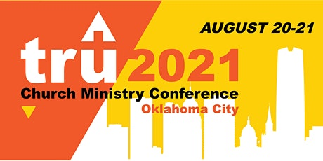 TRU Church Ministry Conference 2021 tickets