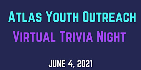 Atlas Youth Outreach- First Annual Trivia Night tickets