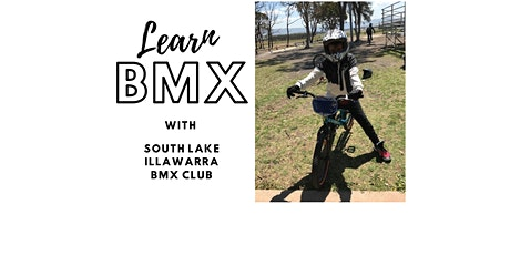 Learn to BMX with South Lake  Illawarra BMX Club tickets