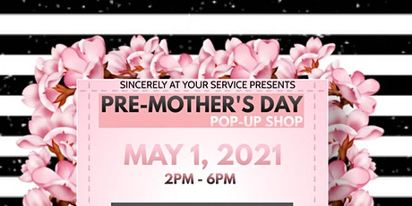 Pre-Mother's Day Pop Up Shop tickets