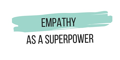 Empathy as a superpower tickets
