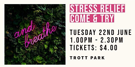Come & Try  Stress Relief | Trott Park tickets