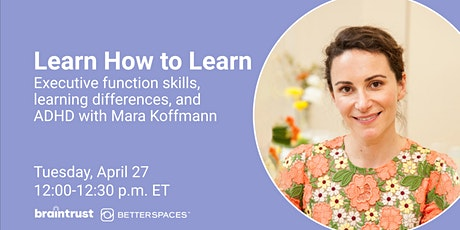 Learn How to Learn: Executive Function,  Learning Differences, and ADHD tickets