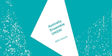 Australia Ensemble UNSW Subscription Concert: While the music lasts tickets