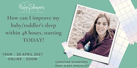 How can I improve my baby/toddler's sleep within 48 hours, starting TODAY! tickets