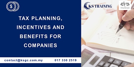 Corporata Tax Planning, Incentives and Benefits for Companies in Malaysia tickets