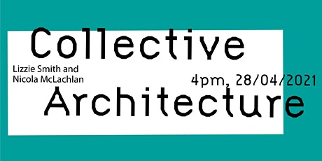 Community Engaged Creative Practice Talk Series:  Collective Architecture tickets