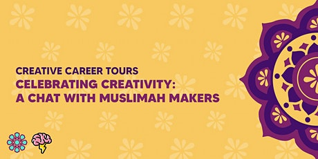 Creative Career Tours | Celebrating Creativity: A Chat with Muslimah Makers tickets