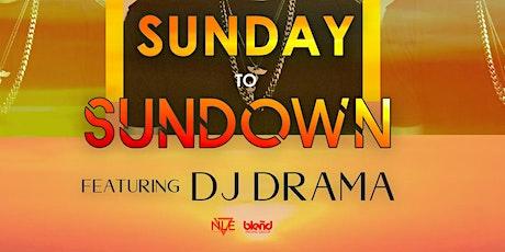 SunDay to SunDown w/ DJ DRAMA tickets