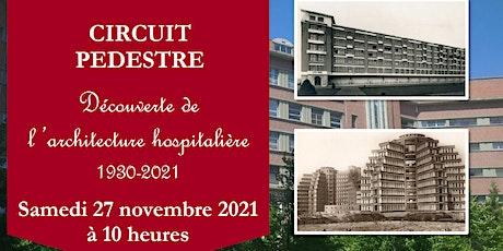 Circuit pédestre « Découverte de l'architecture hospitalière 1930-2021 » billets