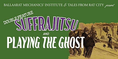 Suffrajitsu & Playing the Ghost | Ballarat Heritage Festival tickets