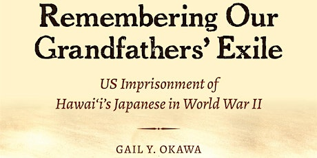 Remembering Our Grandfathers' Exile - from Hawai`i tickets
