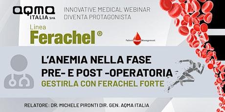 L'anemia nella fase pre- e post-operatoria: gestirla con Ferachel forte biglietti
