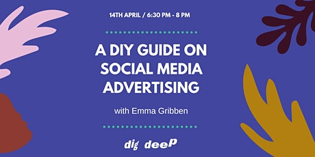 A DIY GUIDE ON SOCIAL MEDIA ADVERTISING WITH EMMA GRIBBEN tickets