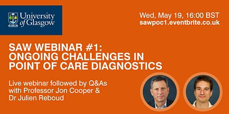 SAW Webinar #1: Ongoing Challenges in Point of Care Diagnostics tickets