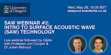 SAW Webinar #2: Introduction to Surface Acoustic Wave (SAW) Technology tickets