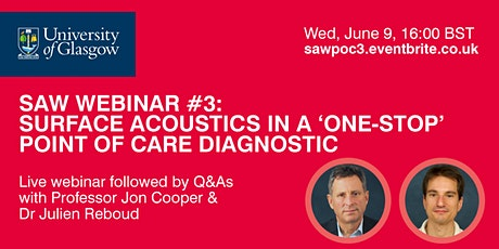 SAW Webinar #3: Surface Acoustics in a 'One-stop' Point of Care Diagnostic tickets