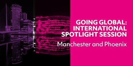 Going Global: International Spotlight Session - PHOENIX tickets