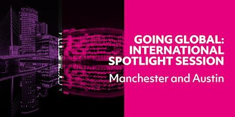 Going Global: International Spotlight Session - AUSTIN tickets