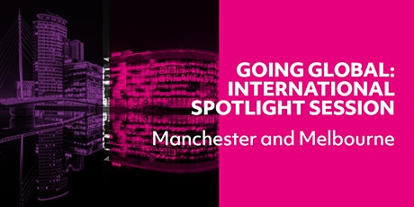 Going Global: International Spotlight Session - MELBOURNE tickets