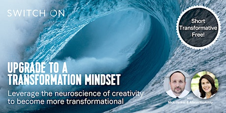 Free Webinar: Upgrade To A  Transformation Mindset with Neuroscience tickets