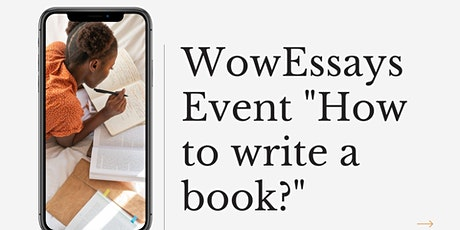 """WowEssays Event """"How to write a book?"""" tickets"""