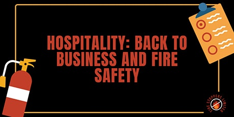 Hospitality: Back to business and Fire Safety tickets