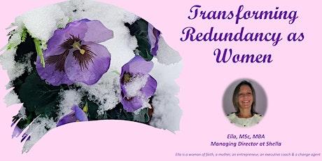 Transforming Redundancy as Women tickets