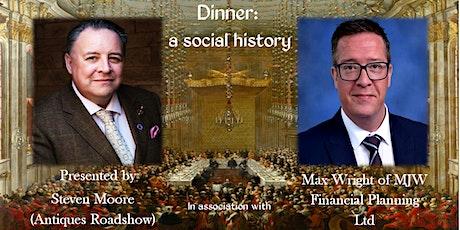 Dinner: a social history. tickets