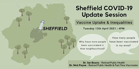 Sheffield COVID-19 Update session: Vaccine Uptake & Inequalities tickets