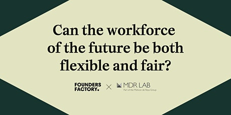 Can the workforce of the future be both flexible and fair? tickets
