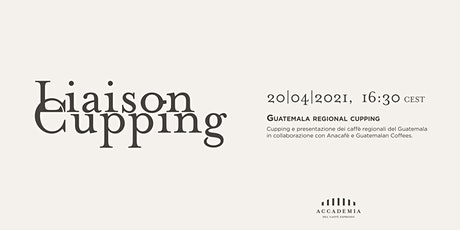 Liaison Cupping - Guatemala Regional Cupping tickets