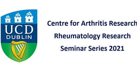 UCD Centre for Arthritis Research - Rheumatology Research Seminar Series tickets