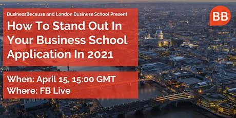 How To Stand Out In Your Business School Application 2021 tickets