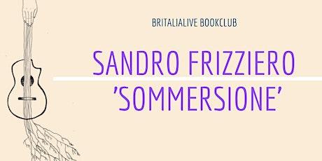 BritaliaLive Circolo Letterario: 'Sommersione' di Sandro Frizziero biglietti