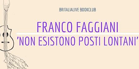 BritaliaLive Circolo:  'Non esistono posti lontani' di Franco Faggiani biglietti