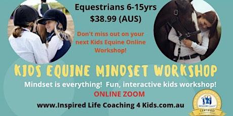 Kids Equine Mindset Workshop/Online tickets