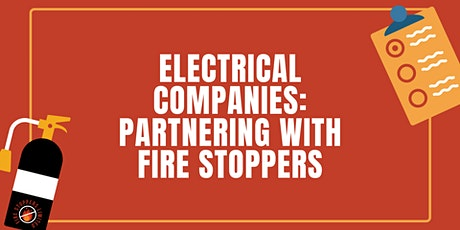 Electrical companies: Partnering with Fire Stoppers tickets