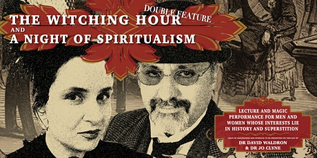 The Witching Hour & A Night of Spiritualism | Ballarat Heritage Festival tickets