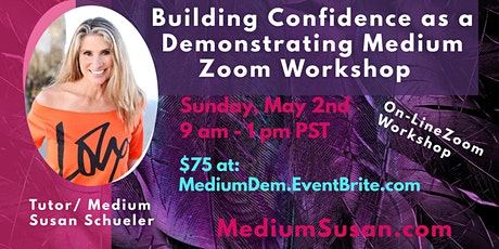 Building Confidence as a Demonstrating Medium Zoom Workshop tickets