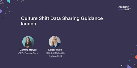 Culture Shift launch of Data Sharing Guidance tickets